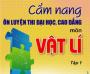 Cẩm nang ôn luyện thi Đại học, Cao đẳng môn Vật Lý (Tập 1) – Nguyễn AnhVinh